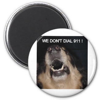 WE DON'T DIAL 911 ATTACK DOG 2 INCH ROUND MAGNET