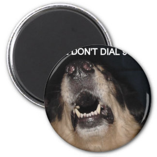 WE DON'T DIAL 911 DOG 2 INCH ROUND MAGNET