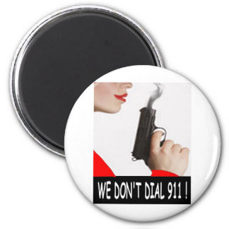 WE DON'T DIAL 911 LADY IN RED 2 INCH ROUND MAGNET