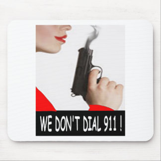 WE DON'T DIAL 911 LADY IN RED MOUSE PAD