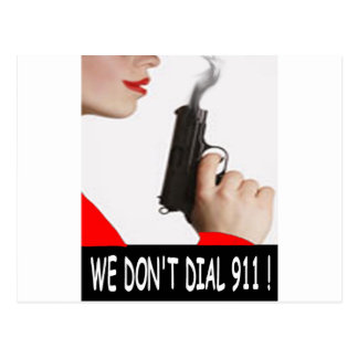 WE DON'T DIAL 911 LADY IN RED POST CARD