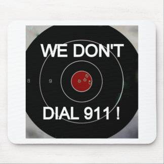 WE DON'T DIAL 911 TARGET MOUSE PAD