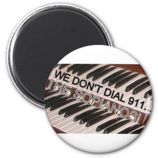 WE DON'T DIAL 911 THE SOPIANOS 2 INCH ROUND MAGNET