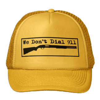 We don't dial 911 trucker hat