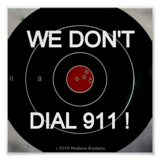WE DON'T DIALL 911 TARGET POSTERS