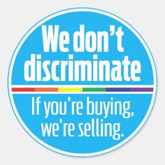 We don't discriminate sticker