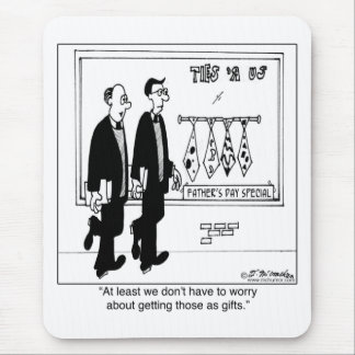 We Don't Have To Worry About Getting Ugly Ties Mouse Pad