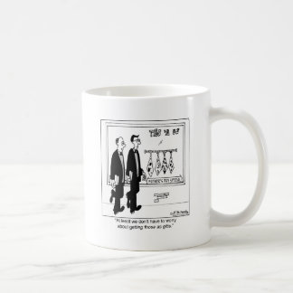 We Don't Have To Worry About Getting Ugly Ties Classic White Coffee Mug