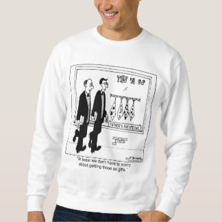 We Don't Have To Worry About Getting Ugly Ties Sweatshirt