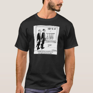 We Don't Have To Worry About Getting Ugly Ties T-Shirt