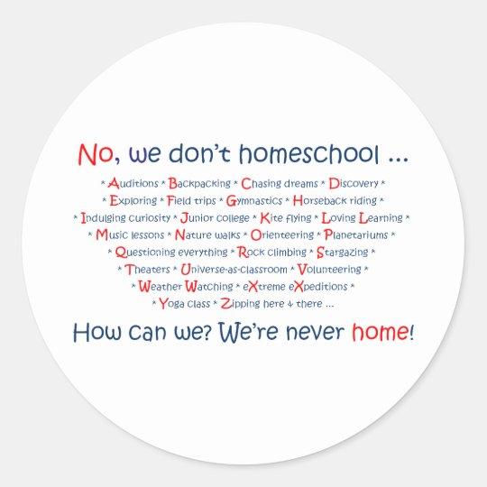 We Don't Homeschool Classic Round Sticker