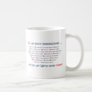 We Don't Homeschool Coffee Mug