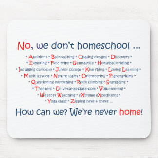 We Don't Homeschool Mouse Pad