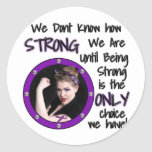 We Dont Know how STRONG... Round Sticker