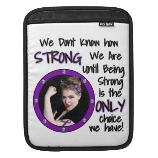 We don't know how STRONG we are...  iPAD iPad Sleeve