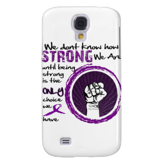 We don't know how STRONG we are... Samsung Galaxy S4 Case
