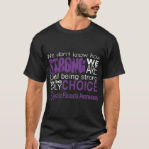 we dont know how strong we are until being strong T-Shirt
