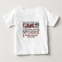 we dont know how we are strong until being strong baby T-Shirt
