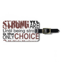 we dont know how we are strong until being strong bag tag