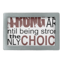 we dont know how we are strong until being strong belt buckle