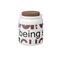 we dont know how we are strong until being strong candy jar