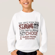 we dont know how we are strong until being strong sweatshirt