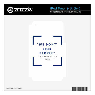 We don't lick people 2 iPod touch 4G skin