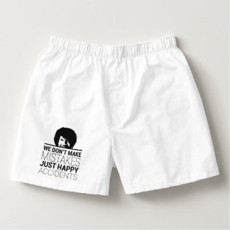We Don't make Mistakes We Just Have Happy Accident Boxers