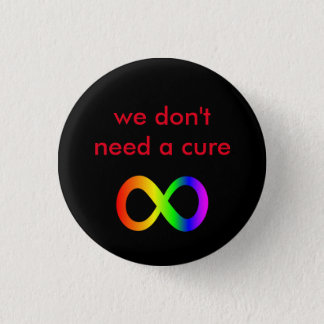 we don't need a cure (autistic acceptance) button