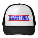 We Don't Need Benedict Arlen Hats