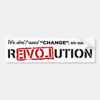 We Don't Need Change... Bumper Stickers