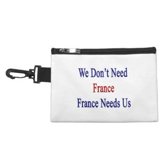 We Don't Need France France Needs Us Accessory Bags