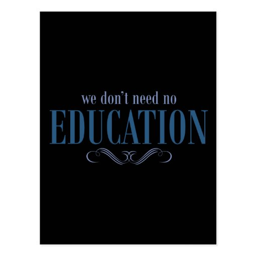 We Don't Need No Education Postcard