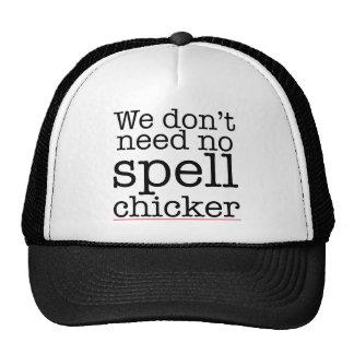 We don't need no spell chicker (checker) trucker hat