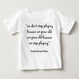 we-dont-stop-playing-because-we-grow-old01 remeras