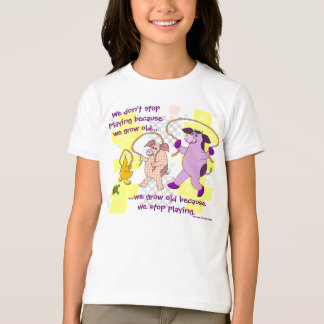"""""""We Don't Stop Playing Because We Grow Old"""" T-Shirt"""