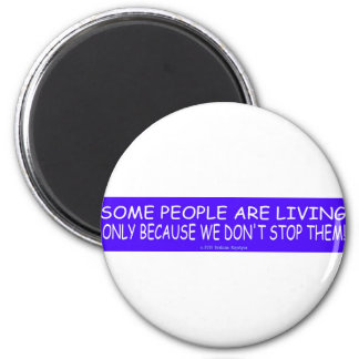 WE DON'T STOP THEM 2 INCH ROUND MAGNET