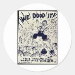 We Dood It Stickers