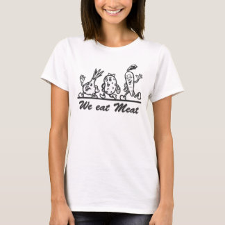 We eat Meat - Vegetables-Shirt for Girls T-Shirt