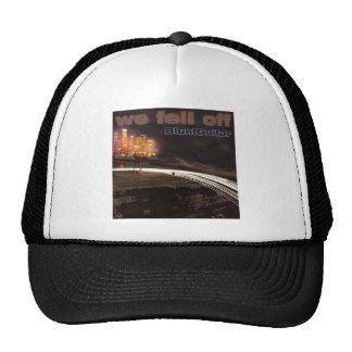 We Fell Off Trucker Hat