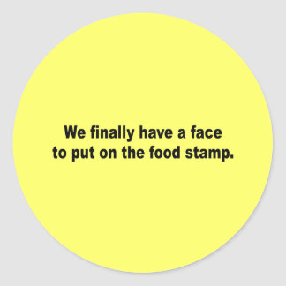 We finally have a face to put on the food stamp round sticker
