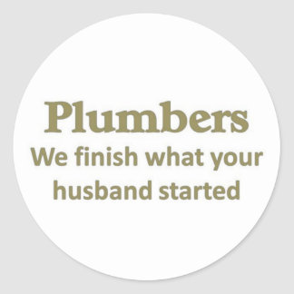 We finish what your husband started classic round sticker