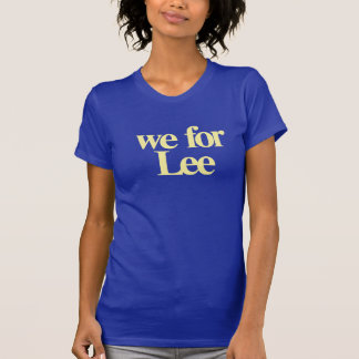 We For Lee Tee Shirt