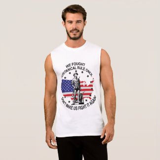 We fought Puritanical rule once.... Sleeveless Shirt