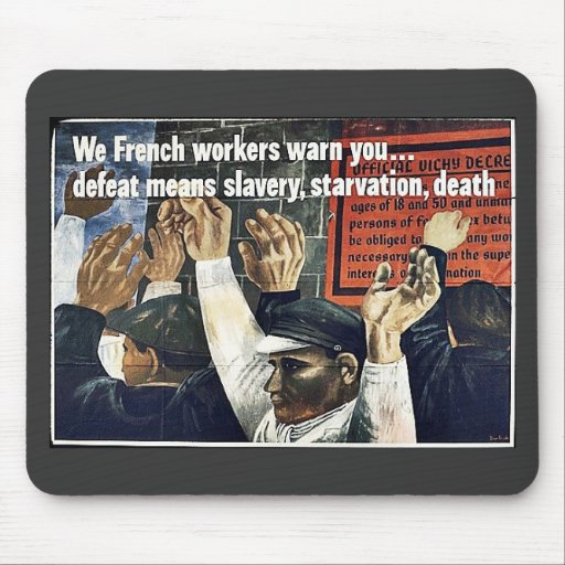 We French Workers Warn You Defeat Means Slavery,St Mouse Pads