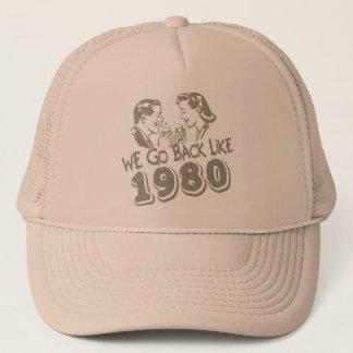 We Go Back Like 1980-Hat Trucker Hat