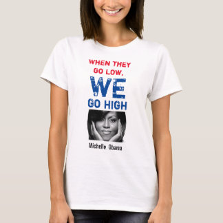 We go High - Michelle Obama T-Shirt