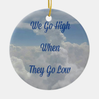 'We Go High' Quote Unusual Cloud Formation Ceramic Ornament