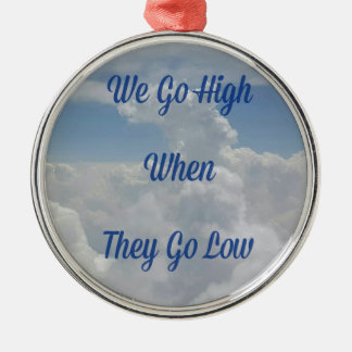 'We Go High' Quote Unusual Cloud Formation Metal Ornament
