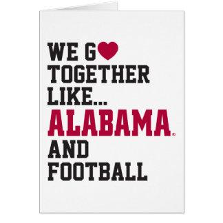 We Go Together Like Alabama and Football Card